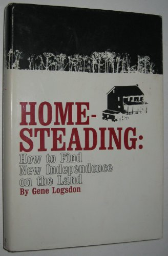 Homesteading: How to Find New Independence on the Land