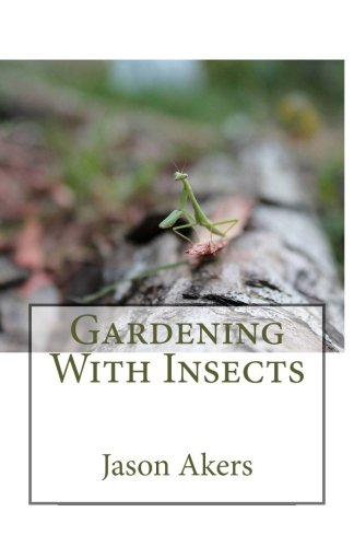 Gardening With Insects