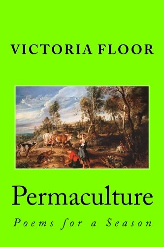 Permaculture: Poems for a Season