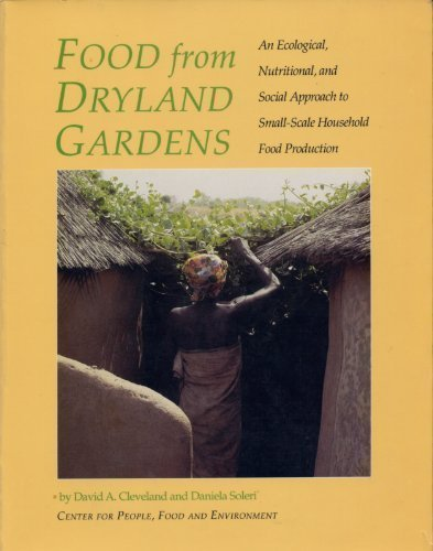 Food from Dryland Gardens: An Ecological, Nutritional and Social Approach to Small-Scale Household Food Production