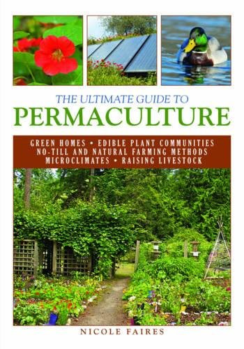 The Ultimate Guide to Permaculture (The Ultimate Guides)