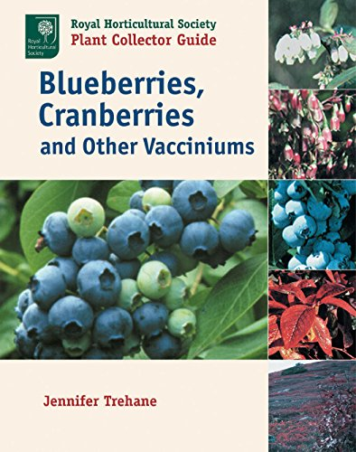 Blueberries, Cranberries and Other Vacciniums (Royal Horticultural Society Plant Collector Guide)