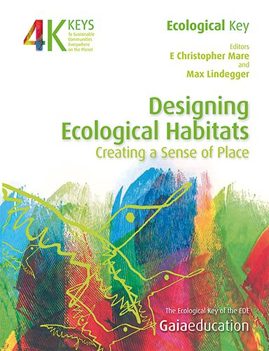Designing Ecological Habitats: Creating a Sense of Place (4 Keys to Sustainable Communities)