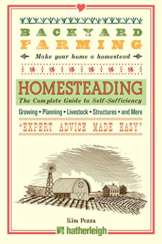 Backyard Farming: Homesteading: The Complete Guide to Self-Sufficiency