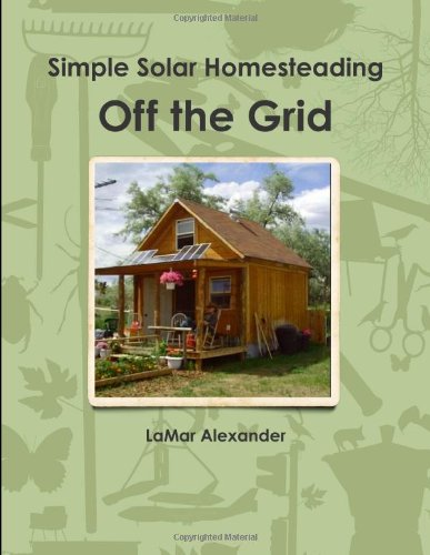 Off the Grid: Simple Solar Homesteading