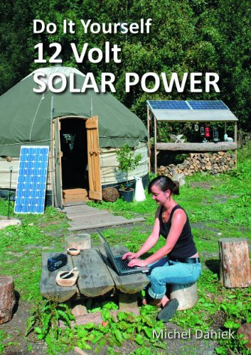 Do It Yourself 12 Volt Solar Power, 2nd Edition (Simple Living)