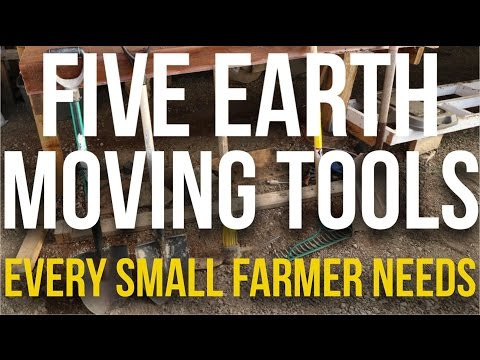 IN FOCUS – 5 Earth Moving Tools Every Small Farmer Needs