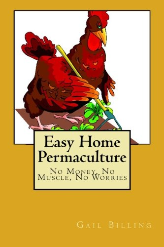 Easy Home Permaculture – No money, No Muscle, No Worries