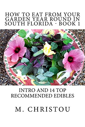How to Eat from Your Garden Year Round in South Florida – Book 1