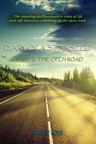 Diary of a Starseed PT: 2 The Open Road (Volume 2)